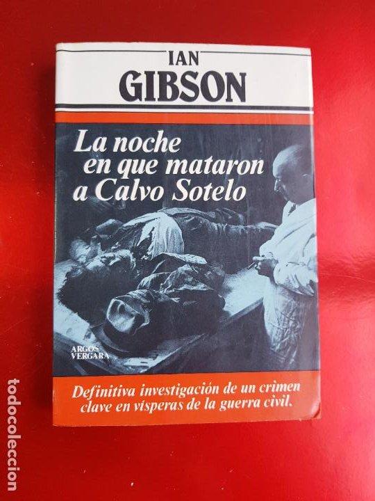 Libros de segunda mano: LIBRO-LA NOCHE QUE MATARON A CALVO SOTELO-IAN GIBSON-ARGOS VERGARA-5ªEDICIÓN-1982 - Foto 2 - 220953440