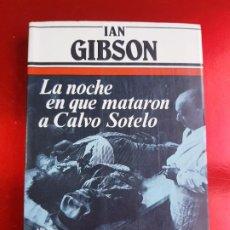 Libros de segunda mano: LIBRO-LA NOCHE QUE MATARON A CALVO SOTELO-IAN GIBSON-ARGOS VERGARA-5ªEDICIÓN-1982. Lote 220953440