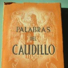 Libros de segunda mano: PALABRAS DEL CAUDILLO. 1937 - 1938. EDITADO POR LA DELEGACIÓN DE FALANGE ESPAÑOLA.. Lote 221449531