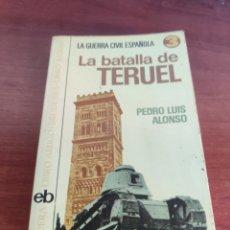 Libros de segunda mano: 308 LA GUERRA CIVIL ESPAÑOLA 3 LA BATALLA DE TERUEL PEDRO LUIS ALFONSO BRUGUERA PRIMERA EDICIÓN. Lote 221492300