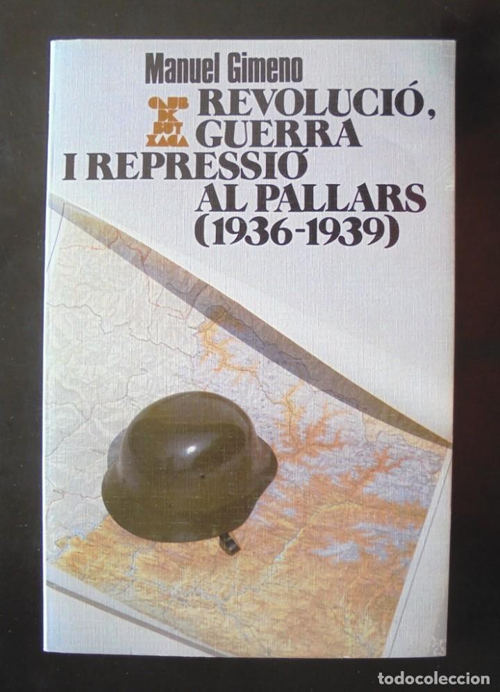 REVOLUCIÓ, GUERRA I REPRESSIÓ AL PALLARS (1936-1939) MANUEL GIMENO 1989 1A ED. ABADIA MONTSERRAT (Libros de Segunda Mano - Historia - Guerra Civil Española)