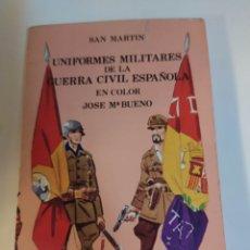 Libros de segunda mano: UNIFORMES MILITARES DE LA GUERRA CIVIL ESPAÑOLA EN COLOR JOSÉ MARÍA BUENO. Lote 221595830