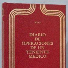 Libros de segunda mano: DIARIO DE OPERACIONES DE UN TENIENTE MEDICO. AKELA. Lote 221670926
