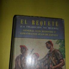 Libros de segunda mano: EL REQUETÉ (LA TRADICIÓN NO MUERE), GENERAL LUIS REDONDO, COMANDANTE JUAN DE ZAVALA, ED. AHR. Lote 221816188