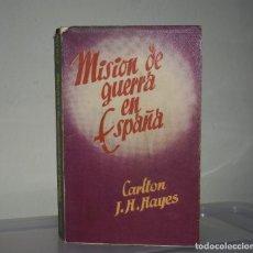 Libros de segunda mano: MISIÓN GUERRA ESPAÑA. Lote 221817865