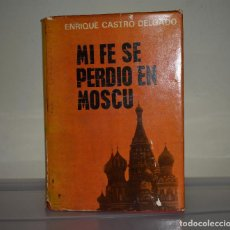 Libros de segunda mano: MI FE SE PERDIO EN MOSCÚ. Lote 221818191