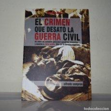 Libros de segunda mano: CRIMEN QUE DESATÓ GUERRA CIVIL. Lote 221818608