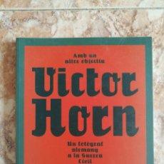 Libros de segunda mano: AMB UN ALTRE OBJECTIU, DE VICTOR HORN.. Lote 221819301