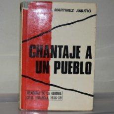 Libros de segunda mano: CHANTAJE A UN PUEBLO. Lote 221820257