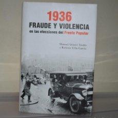 Libros de segunda mano: 1936 FRAUDE Y VIOLENCIA. Lote 221820718