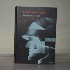 Libros de segunda mano: EN LA ESPAÑA ROJA. Lote 221820993