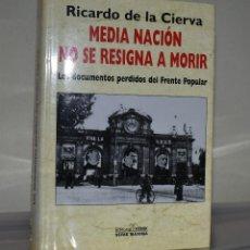 Libros de segunda mano: MEDIA NACIÓN NO RESIGNA MORIR. Lote 221821493