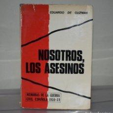 Libros de segunda mano: NOSOTROS LOS ASESINOS. Lote 221822528