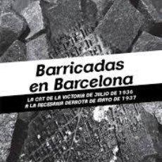Libros de segunda mano: BARRICADAS EN BARCELONA. AGUSTIN GUILLAMON. Lote 221827013