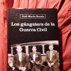 Libros de segunda mano: LOS GANSTERS DE LA GUERRA CIVIL, DE JOSE MARÍA ZAVALA. REVISIONISMO. MAGNÍFICO ESTADO. Lote 221828717
