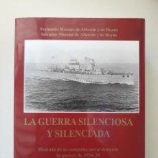 Libros de segunda mano: LA GUERRA SILENCIOSA Y SILENCIADA. HISTORIA DE LA CAMPAÑA NAVAL DURANTE LA GUERRA DE 1936-39, TOMO I. Lote 221840483