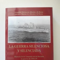 Libros de segunda mano: LA GUERRA SILENCIOSA Y SILENCIADA. HISTORIA DE LA CAMPAÑA NAVAL DURANTE LA GUERRA DE 1936-39 TOMO IV. Lote 221841217