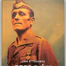 Libros de segunda mano: MILLÁN ASTRAY LEGIONARIO - LUIS E. TOGORES - LA ESFERA DE LOS LIBROS - HISTORIA DEL SIGLO XX. Lote 221842523