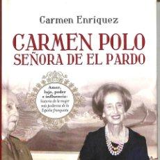 Libros de segunda mano: CARMEN POLO SEÑORA DE EL PARDOF - CARMEN ENRÍQUEZ - LA ESFERA DE LOS LIBROS - BIOGRAFÍAS Y MEMOR. Lote 221842533