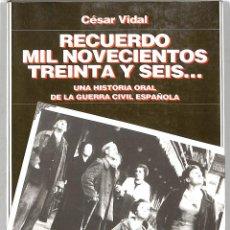 Libros de segunda mano: RECUERDO 1936: UNA HISTORIA ORAL DE LA GUERRA CIVIL ESPAÑOLA - CÉSAR VIDAL - ANAYA. Lote 221842556