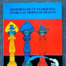 Libros de segunda mano: MEMORIAS DE UN ANARQUISTA ENTRE LAS TROPAS DE FRANCO-JUAN SATRUSTEGUI-GRÁFICAS LIZARRA,. Lote 221844666