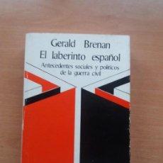 Libros de segunda mano: EL LABERINTO ESPAÑOL. ANTECEDENTES SOCIALES Y POLÍTICOS. GERALD BRENAN. RUEDO IBÉRICO. Lote 221849507