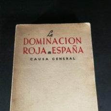 Libros de segunda mano: LA DOMINACIÓN ROJA EN ESPAÑA CAUSA GENERAL MINISTERIO FISCAL CUARTA EDICIÓN 1961. Lote 221885793