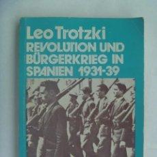 Libros de segunda mano: REVOLUTION UND BÜRGERKRIEG IN SPANIEN 1931-39 . REVOLUCION Y GUERRA CIVIL EN ESPAÑA , LEON TROTZKI. Lote 221904533