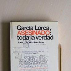 Libros de segunda mano: GARCÍA LORCA, ASESINADO: TODA LA VERDAD/ JOSÉ LUIS VILA-SAN-JUAN. Lote 221911238