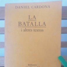Libros de segunda mano: LA BATALLA I ALTRES TEXTOS. DANIEL CARDONA. ED. LA MAGRANA. BARCELONA, 1984.. Lote 221888277