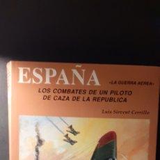 Libros de segunda mano: LOS COMBATES DE UN PILOTO DE CAZA DE LA REPÚBLICA-ESPAÑA 1936-1939. Lote 221921621