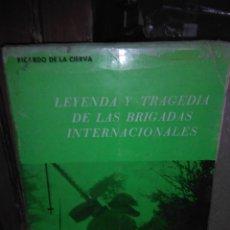 Libros de segunda mano: RICARDO DE LA CIERVA.LEYENDA Y TRAGEDIA DE LAS BRIGADAS INTERNACIONALES.PRENSA ESPAÑOLA. Lote 221968982