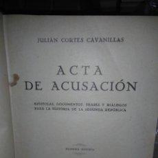 Libros de segunda mano: JULIÁN CORTES CAVANILLAS.ACTA DE ACUSACIÓN.LIBRERÍA SAN MARTIN. Lote 221971947