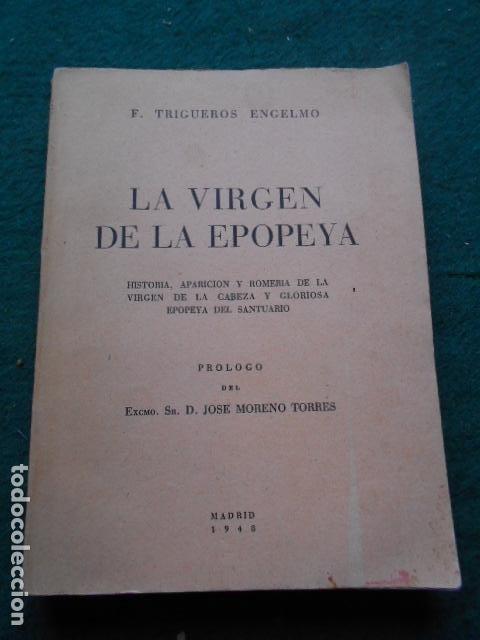 LA VIRGEN DE LA EPOPEYA F. TRIGUEROS ENGELMO (Libros de Segunda Mano - Historia - Guerra Civil Española)