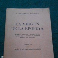 Libros de segunda mano: LA VIRGEN DE LA EPOPEYA F. TRIGUEROS ENGELMO. Lote 222015248