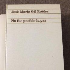 Libros de segunda mano: NO FUE POSIBLE LA PAZ / J.M. GIL ROBLES. BARCELONA : ARIEL, 1968. 1ª ED. GUERRA CIVIL ESPAÑOLA. Lote 222082652