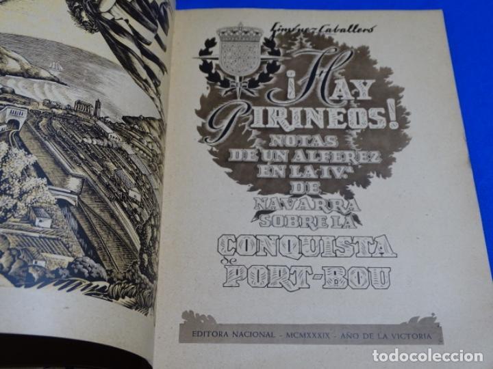 Libros de segunda mano: HAY PIRINEOS.GIMENEZ CABALLERO.1939.NOTAS DE UN ALFÉREZ EN LA IV DE NAVARRA LA CONQUISTA PORT-BOU. - Foto 8 - 222085156