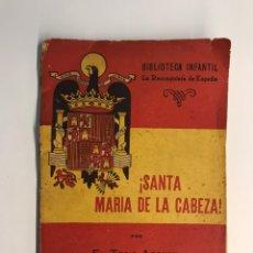 Libros de segunda mano: SANTA MARÍA DE LA CABEZA. LIBRO BIBLIOTECA INFANTIL, NO.17, LA RECONQUISTA DE ESPAÑA (A.1940). Lote 222248931
