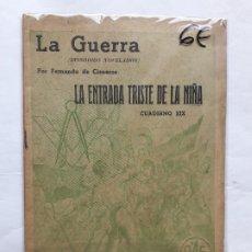 Libros de segunda mano: EPISODIOS NOVELADOS ,LA GUERRA, CUADERNO XIX, LA ENTRADA TRISTE DE LA NIÑA, POR F. CISNEROS. Lote 222249782