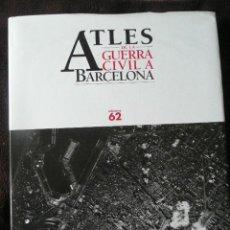 Libros de segunda mano: ATLES DE LA GUERRA CIVIL A BARCELONA. Lote 222397402
