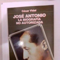 Libros de segunda mano: CESAR VIDAL. JOSE ANTONIO. LA BIOGRAFIA NO AUTORIZADA.. Lote 222567843