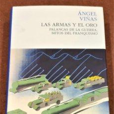 Libros de segunda mano: LAS ARMAS Y EL ORO. ANGEL VIÑAS. (DEDICADO POR EL AUTOR).. Lote 222599873