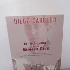 Libros de segunda mano: DIEGO CARCEDO. EL SCHINDLER DE LA GUERRA CIVIL. EDICIONES B. 2003.. Lote 222603927