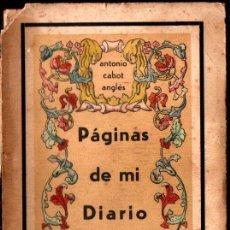 Libros de segunda mano: ANTONIO CABOT ANGLÉS . PÁGINAS DE MI DIARIO 1936-1939 (SANTIAGO DE CHILE, 1939) CON AUTÓGRAFO. Lote 222639270