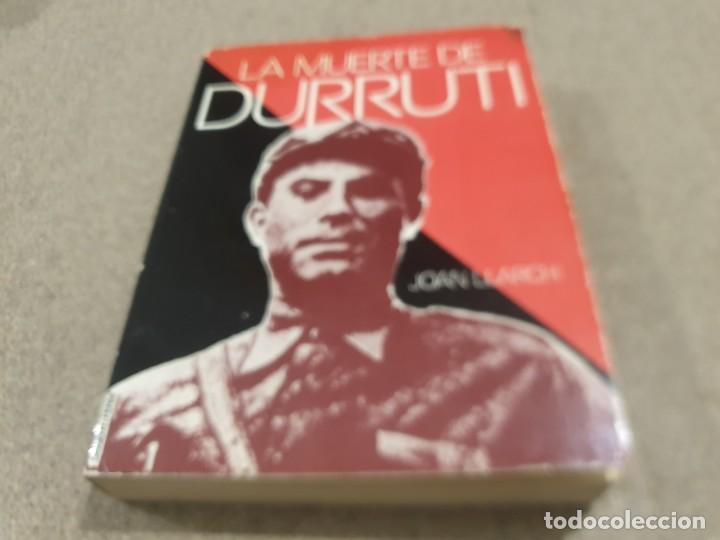 GUERRA CIVIL ESPAÑOLA.......LA MUERTE DE DURRUTI...JOAN LLARCH.......1973.... (Libros de Segunda Mano - Historia - Guerra Civil Española)