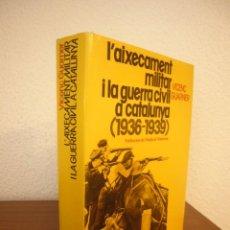 Libros de segunda mano: VICENÇ GUARNER: L'AIXECAMENT MILITAR I LA GUERRA CIVIL A CATALUNYA 1936-1939 (PAM, 1980). Lote 222684478