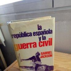 Libros de segunda mano: LA REPUBLICA ESPAÑOLA Y LA GUERRA CIVIL GABRIEL JAKSON. Lote 222731818