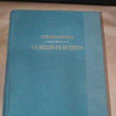 Libros de segunda mano: UN MILLÓN DE MUERTOS JOSÉ MARÍA GIRONELLA PRIMERA EDICIÓN 1961. Lote 222779951