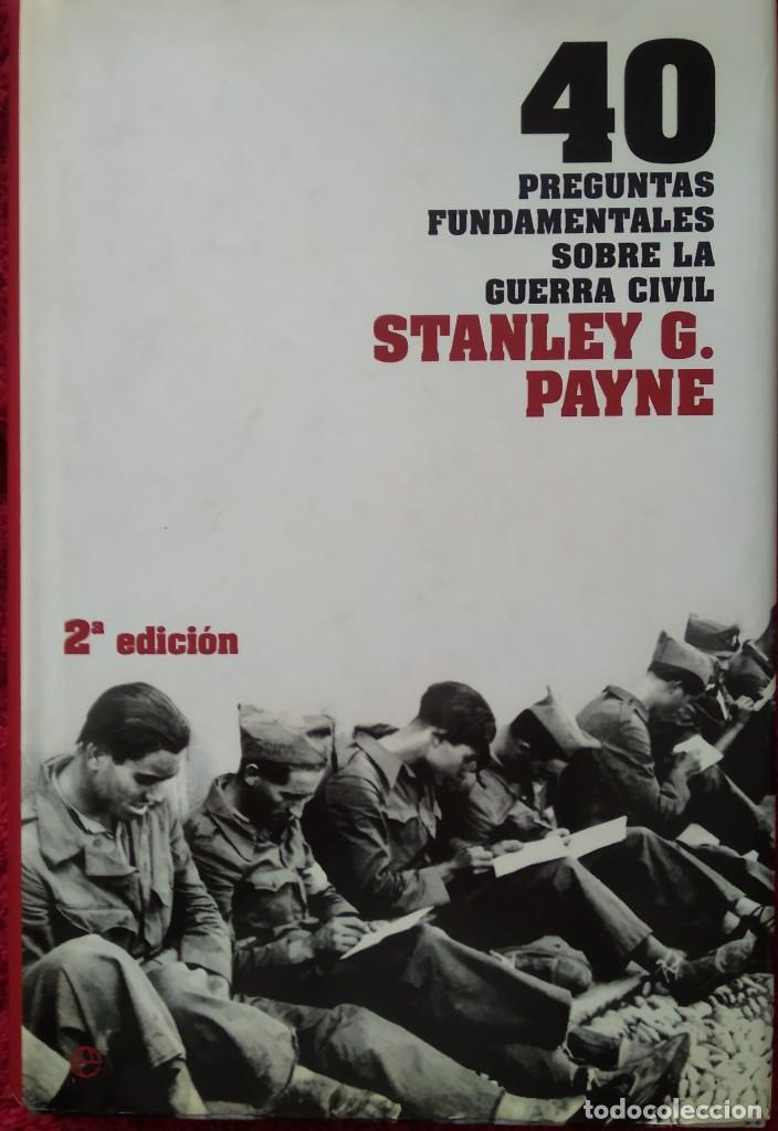 40 PREGUNTAS FUNDAMENTALES SOBRE LA GUERRA CIVIL -- STANLEY G. PAYNE (Libros de Segunda Mano - Historia - Guerra Civil Española)