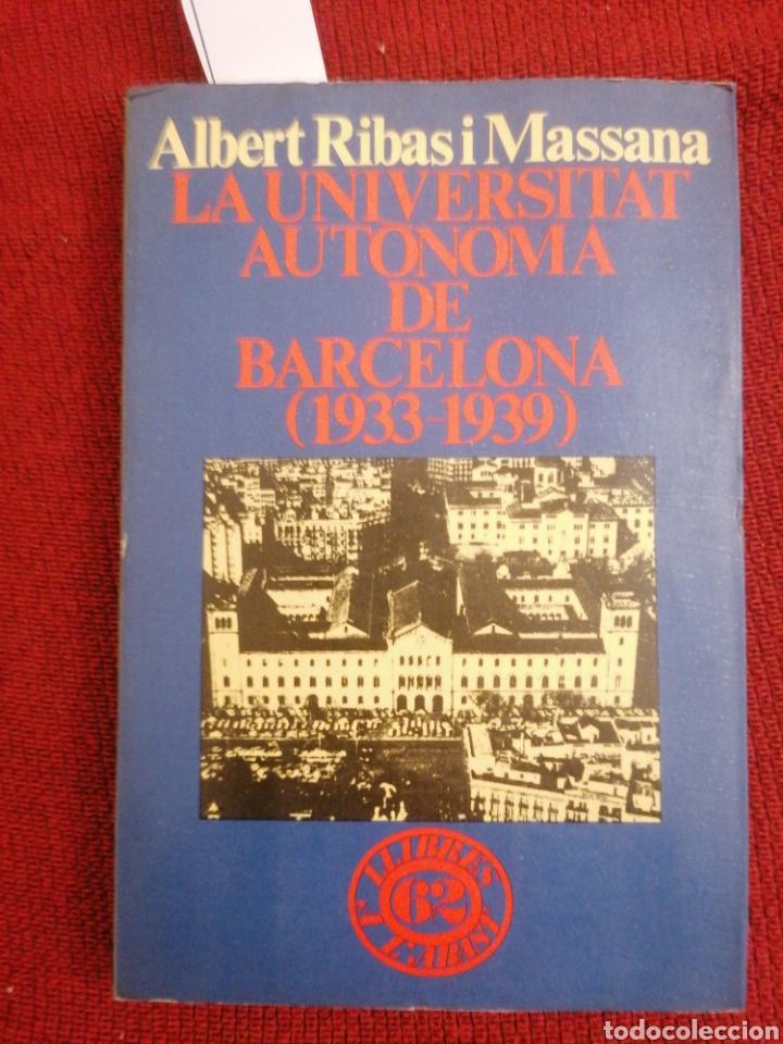 LA UNIVERSITAT AUTÒNOMA DE BARCELONA (1933-1939). ED. 62. LLIBRES A L'ABAST. BARCELONA, 1976. 1A ED. (Libros de Segunda Mano - Historia - Guerra Civil Española)